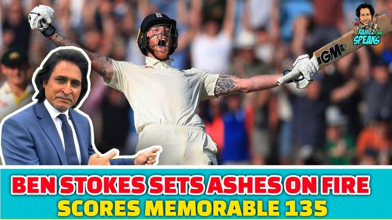Ben Stokes Sets Ashes on Fire | Scores memorable 135