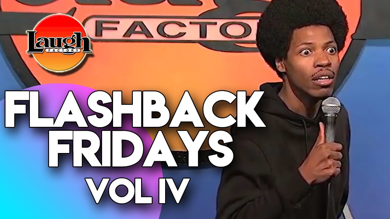 Flashback Fridays | Vol IV | Laugh Factory Stand Up Comedy