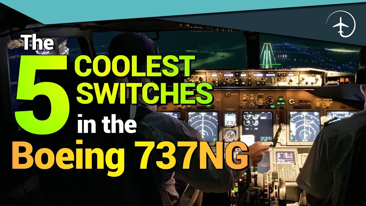 The 5 COOLEST switches in the Boeing 737NG!