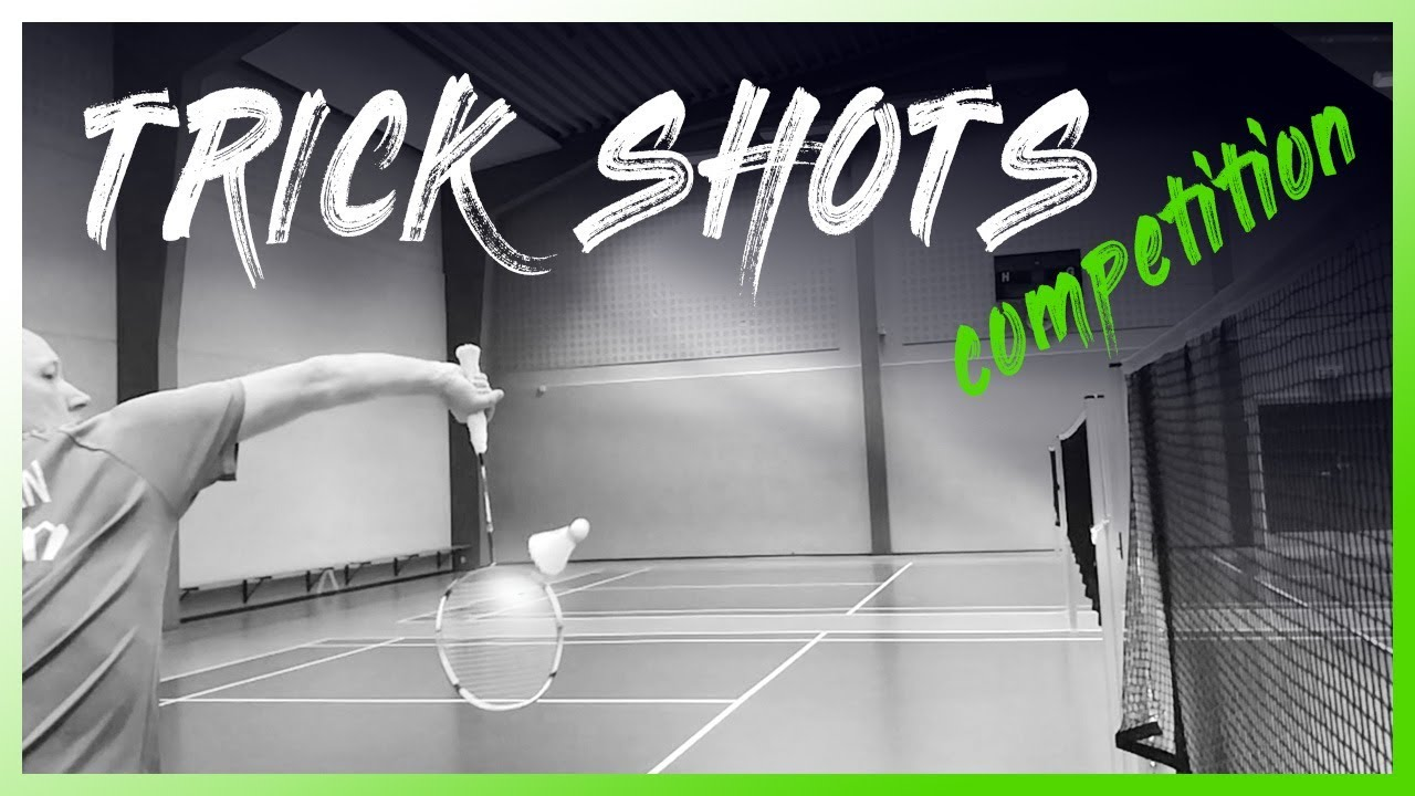 Trick shot competition - Show us your best badminton trick shots