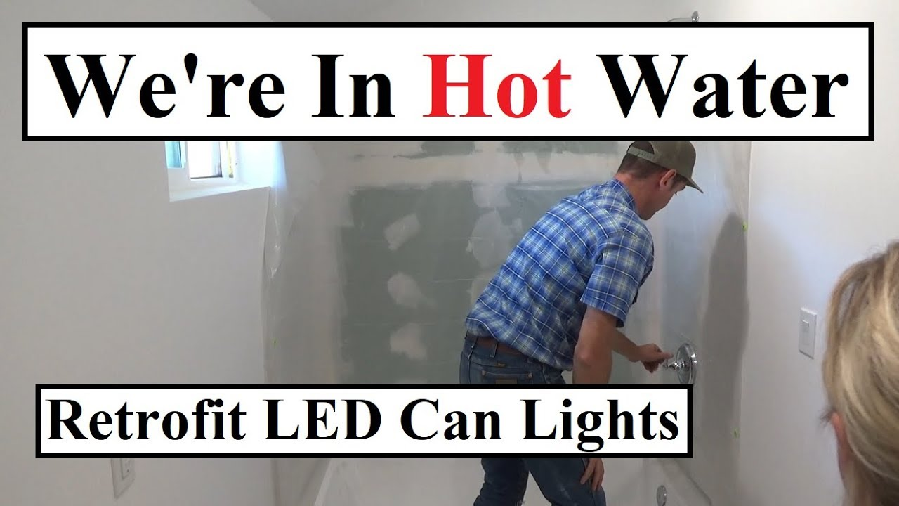 We're In Hot Water... Retrofit LED Can lights, Reed Gets A Kitty
