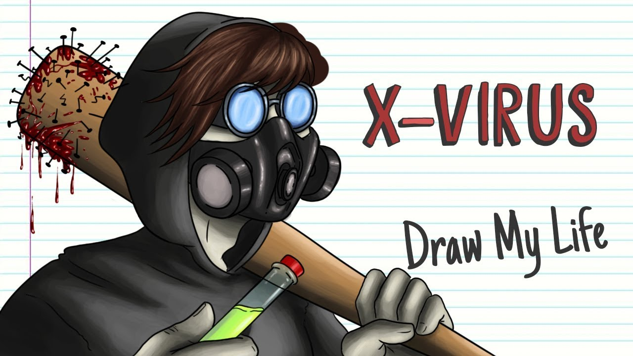 X-VIRUS | Draw My Life | Creepypasta